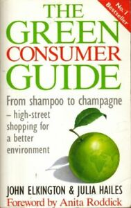 GoodThe Green Consumer Guide From Shampoo to Champagne How to Buy Goods Tha - Ammanford, United Kingdom - GoodThe Green Consumer Guide From Shampoo to Champagne How to Buy Goods Tha - Ammanford, United Kingdom