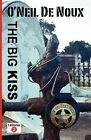 The Big Kiss by O'Neil De Noux (Paperback / softback, 2013)