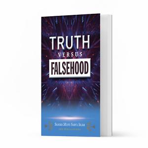 Truth versus Falsehood by Shaykh Mufti Saiful Islam