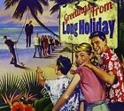 Greetings From by Long Holiday (CD, Jul-2013, Independent)