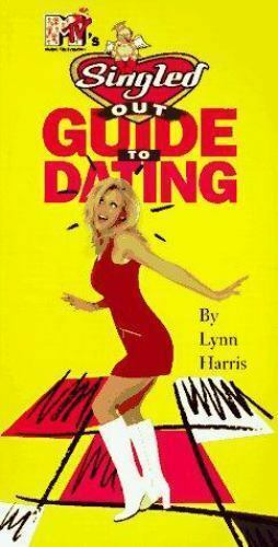 MTV's Singled Out's Guide to Dating by MTV Editorial Staff