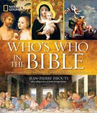 National Geographic Who's Who in the Bible : Unforgettable People and Timeless Stories from Genesis to Revelation by Jean-Pierre Isbouts (2013, Hardcover)
