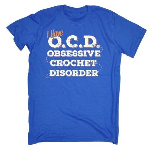 I Have OCD Obsessive Crochet Disorder MENS T-SHIRT birthday knitting gift