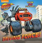 Driving Force! (Blaze and the Monster Machines) by Random House (Paperback / softback, 2016)