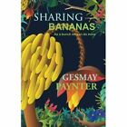 Sharing Bananas: As a Bunch We Can Do More by Gesmay Paynter (Paperback / softback, 2013)
