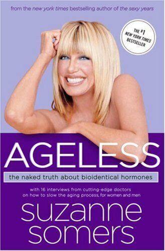 Ageless: The Blanke Truth über Bioidentical Hormone von Somers,