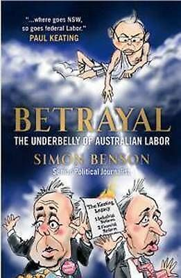 1 of 1 - NEW Betrayal : The Underbelly Of Australian Labor (9780980741827)