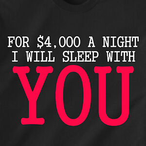 FOR $4,000 A NIGHT I WILL SLEEP WITH U eliot spitzer vintage retro Funny T-Shirt