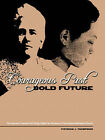 Courageous Past-Bold Future by Patricia J Thompson (Paperback / softback, 2006)
