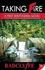 Taking Fire: A First Responders Novel by Radclyffe (Paperback, 2014)