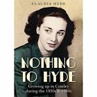 Nothing to Hyde Growing up in Coseley During The 1930s & 1940s 9781858585468