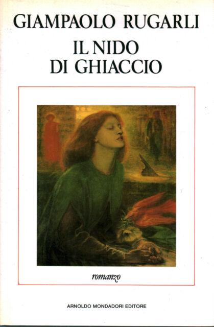 Il nido di ghiaccio - Giampaolo Rugarli Mondadori 1989