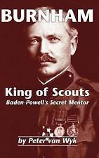 Burnham : King of Scouts by Peter Van Wyk (2003, Hardcover)