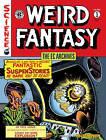 The EC Archives: Weird Fantasy Volume 1: Issues 13-17 and 6 Volume 1 by Gardner F. Fox, Harry Harrison, Harvey Kurtzman, Al Feldstein, Bill Gaines (Hardback, 2014)