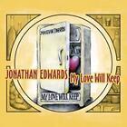 My Love Will Keep von Jonathan Edwards (2011)