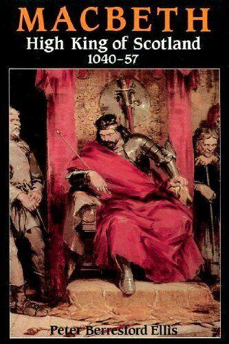Macbeth: High King of Scotland, 1040-57 by Ellis, Peter Berresford Paperback The