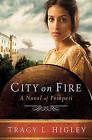 City on Fire: A Novel of Pompeii by Tracy L. Higley (Paperback, 2013)