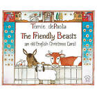 The Friendly Beasts: An Old English Christmas Carol by Tomie DePaola (Hardback, 1998)