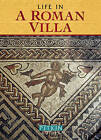 Life in a Roman Villa: From the 1st to the 5th Centuries AD by Brenda Williams (Paperback, 2011)