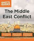 Idiot's Guides The Middle East Conflict Book | Ph D Alan Axelrod PB BAZ