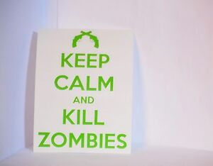 Keep-Calm-and-Kill-Zombies-Apocalypse-Precision-Cut-Vinyl-Decal-Choose-Color