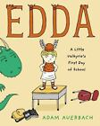 Edda : A Little Valkyrie's First Day of School by Adam Auerbach (2014, Picture Book)