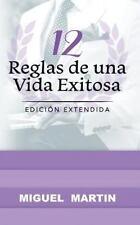 12 Reglas de una Vida Exitosa by Miguel Martin (2015, Paperback)