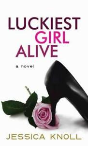 Luckiest Girl Alive By Jessica Knoll Pdf