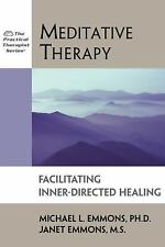 The Practical Therapist: Meditative Therapy : Facilitating Inner-Directed...