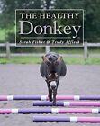 The Healthy Donkey by Sarah Fisher, Trudy Affleck (Hardback, 2016)