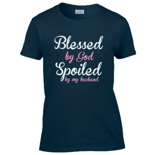 Blessed By God Spoiled By My Husband Ladies Fitted T-Shirt Funny Wife Joke Top