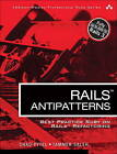 Rails AntiPatterns: Best Practice Ruby on Rails Refactoring by Chad Pytel, Tammer Saleh (Paperback, 2010)