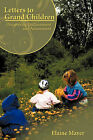 Letters to Grand Children: Discovering Enchantment and Amazement by Elaine Mayer (Hardback, 2009)