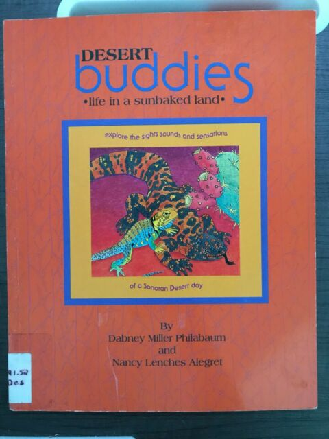Desert Buddies : Life in a Sunbaked Land by Nancy L. Alegret and Dabney M. Phila
