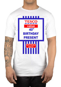 Image Is Loading Tesco Value Happy 40th Birthday Present T Shirt