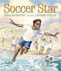 Soccer Star by Mina Javaherbin (Hardback, 2014)
