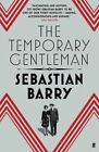 The Temporary Gentleman by Sebastian Barry (Paperback, 2014)