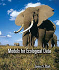 Models for Ecological Data: An Introduction by J.S. Clark (Paperback, 2007)