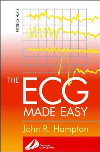 The ECG Made Easy By David Adlam Dr., John R. Hampton DM  MA  D .9780443072529