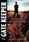 The Gatekeeper by Michael A Bowling (Hardback, 2012)