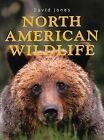 North American Wildlife by David Jones (Hardback)