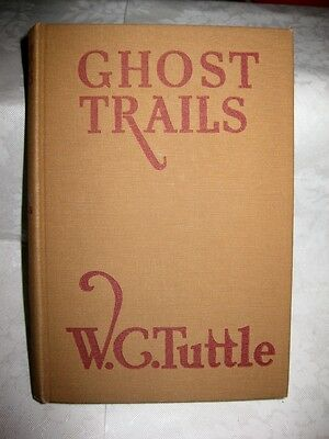 Ghost Trails by W. G. Tuttle, 1940 Hardcover