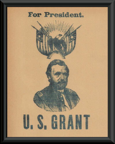 Ulysses S Grant Campaign Poster Reprint On 100 Year Old Paper *P265