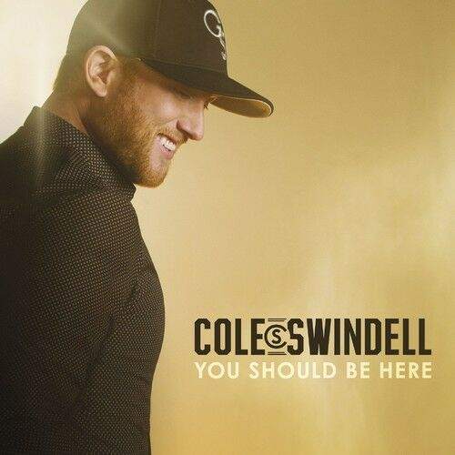 Cole Swindell - You Should Be Here [New CD]