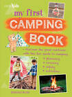 My First Camping Book: Discover the Great Outdoors with This Fun Guide to Camping: Planning, Cooking, Safety, Activities by Dominic Bliss (Paperback, 2015)