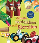 Einfach selbst gemacht! Geniale Bastelideen mit Klorollen von Kara L. Laughlin (2016, Taschenbuch)