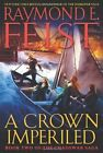 A Crown Imperiled by Raymond E. Feist (2012, Hardcover)
