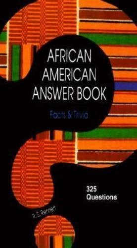 African American Answer Book : Facts and Trivia by Richard S. Rennert