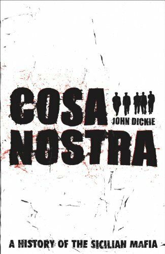 1 of 1 - Cosa Nostra: A History of the Sicilian Mafia By John Dickie. 9780340824344