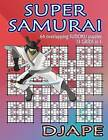 Super Samurai Sudoku: 64 Overlapping Puzzles, 13 Grids in 1! by Djape (Paperback / softback, 2013)